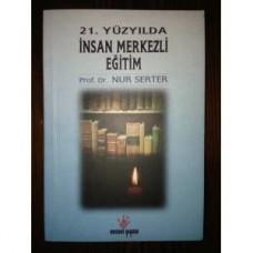21. Yüzyılda İnsan Merkezli Eğitim -Prof. Dr. Nur Serter