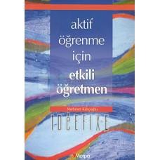 Aktif Öğrenme için Etkili Öğretmen -Mehmet Kılıçoğlu