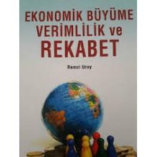 Ekonomik Büyüme Verimlilik ve Rekabet-Remzi Uray